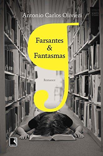 Farsantes e fantasmas, livro de Antonio Carlos Olivieri