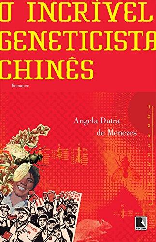 O incrível geneticista chinês, livro de Angela Dutra de Menezes
