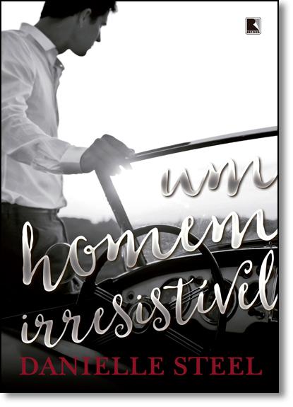 Homem Irresistível, Um, livro de Danielle Steel