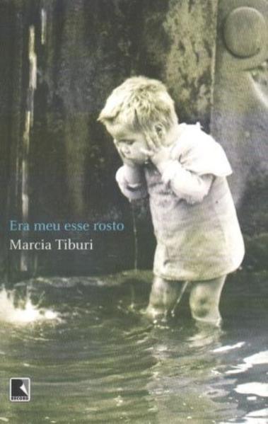 Era Meu Esse Rosto, livro de Marcia Tiburi