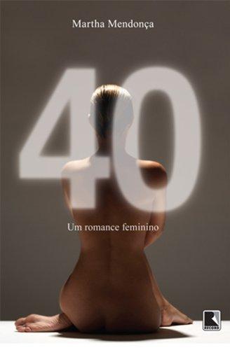 40: Um romance feminino, livro de Martha Mendonça