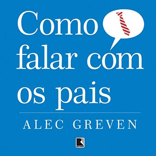Como falar com os pais, livro de Alec Greven