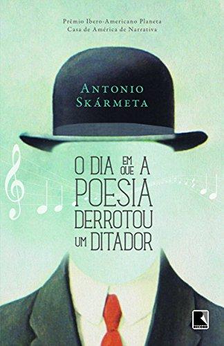 O dia em que a poesia derrotou um ditador, livro de Antonio Skármeta