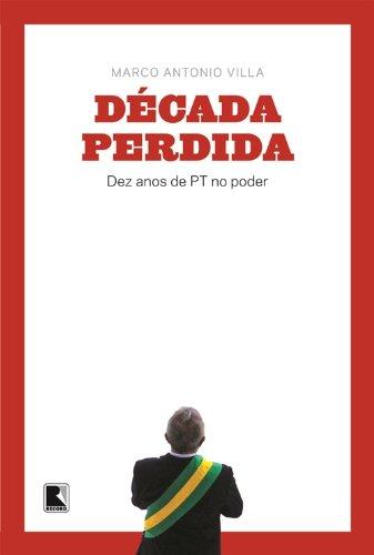 Década Perdida, livro de Marco Antonio Villa
