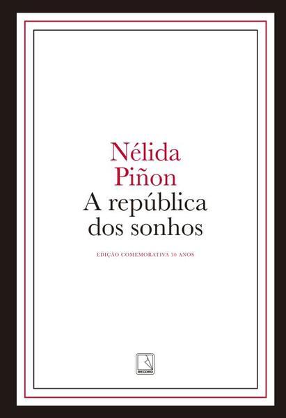 A Republica dos Sonhos, livro de Nélida Piñon