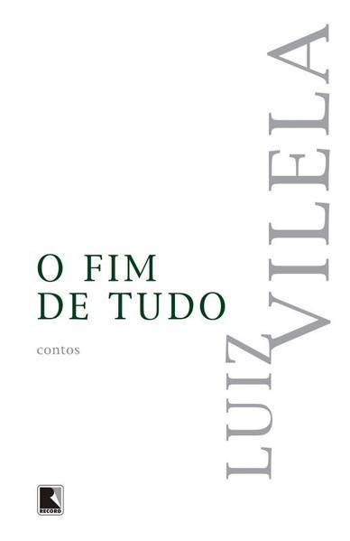 O Fim de Tudo, livro de Luiz Vilela