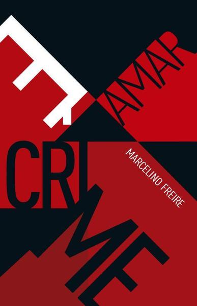 Amar É Crime, livro de Marcelino Freire