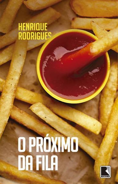 O Próximo da Fila, livro de Henrique Rodrigues