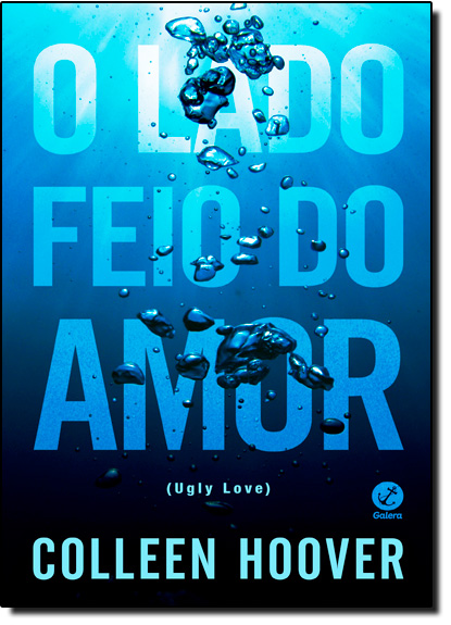 Lado Feio do Amor, O: Ugly Love, livro de Colleen Hoover