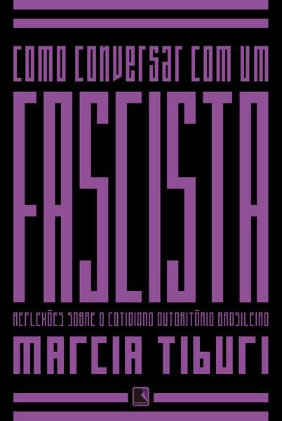 Como Conversar com Um Fascista, livro de Marcia Tiburi