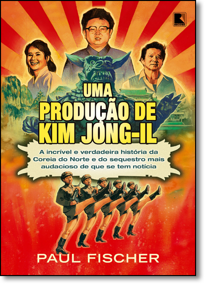 Produção de Kim Jong-il, Uma, livro de Paul Fischer
