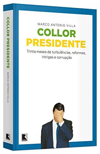 Collor Presidente, livro de Marco Antonio Villa