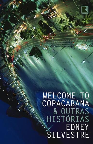 Welcome to Copacabana & Outras Histórias, livro de Edney Silvestre
