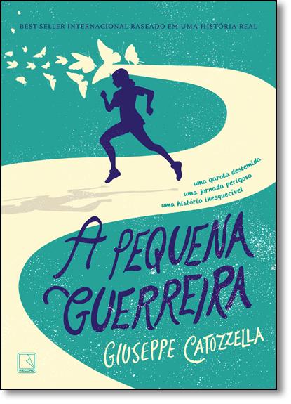 Pequena Guerreira, A, livro de Giuseppe Catozzella