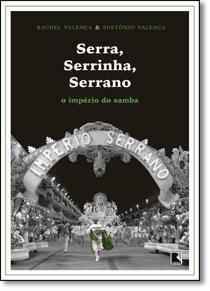 Serra, Serrinha, Serrano: O Império do Samba, livro de Rachel Valença