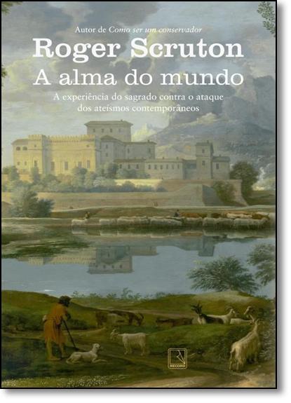 Alma Do Mundo, A, livro de Roger Scruton