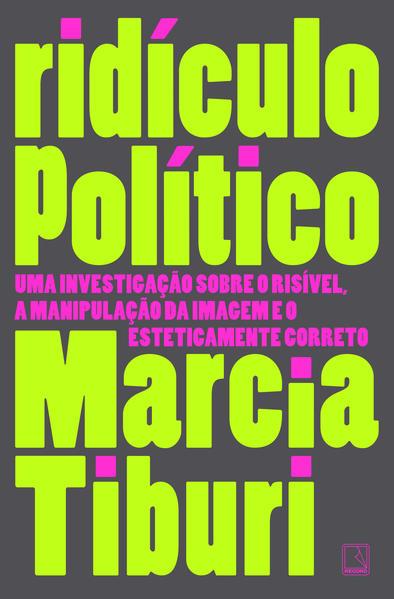 Ridículo Político, livro de Marcia Tiburi