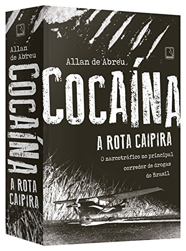 Cocaína. A Rota Caipira, livro de Allan de Abreu