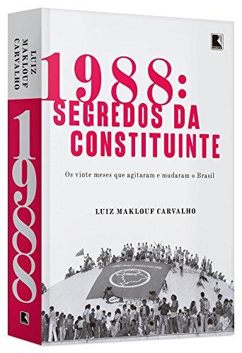 1988. Segredos da Constituinte, livro de Luiz Maklouf Carvalho