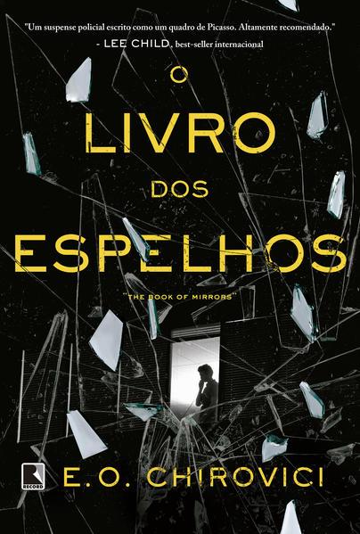 Livro dos Espelhos, O, livro de E. O. Chirovici