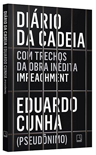 Diário da Cadeia, livro de Eduardo Cunha (Pseudônimo)
