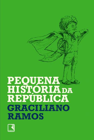 Pequena história da República, livro de Graciliano Ramos