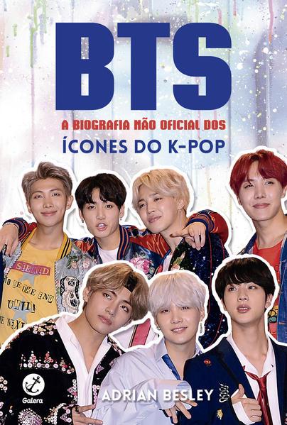 BTS: A biografia não oficial dos ícones do K-pop, livro de Adrian Besley