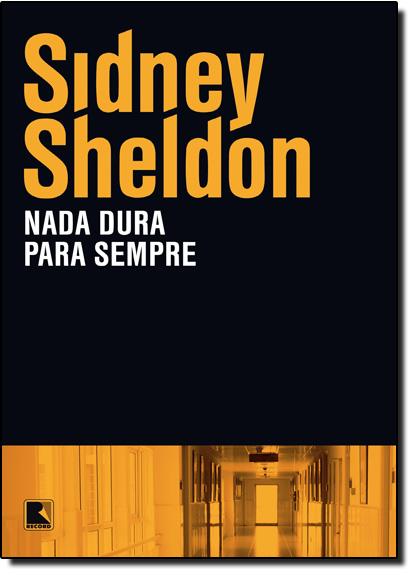 Nada Dura Para Sempre, livro de Sidney Sheldon