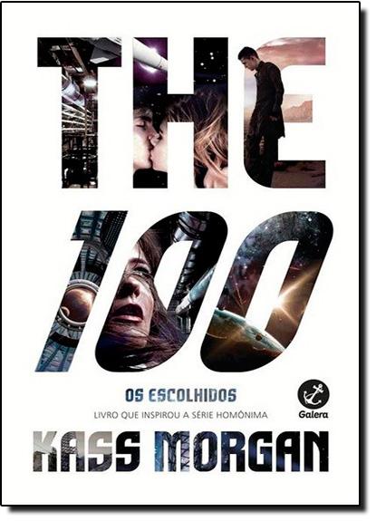 The 100: Os Escolhidos - Vol.1, livro de Kass Morgan