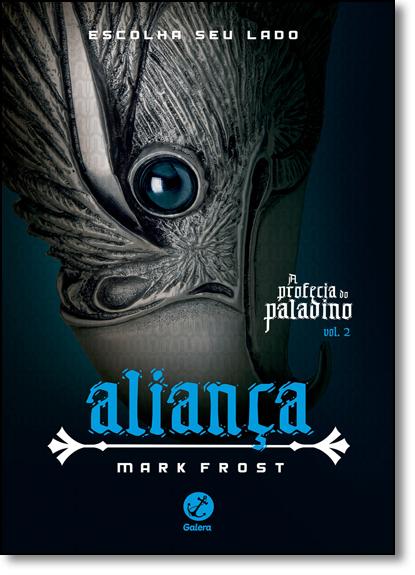 Aliança - Vol.2 - Série A Profecia do Paladino, livro de Mark Frost