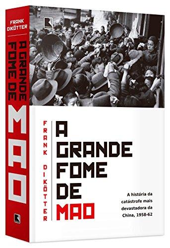 A Grande Fome de Mao, livro de Frank Dikötter