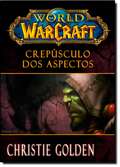 World of Warcraft: Crepúsculo dos Aspectos, livro de Christie Golden