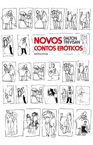 Novos Contos Eróticos. Antologia, livro de Dalton Trevisan