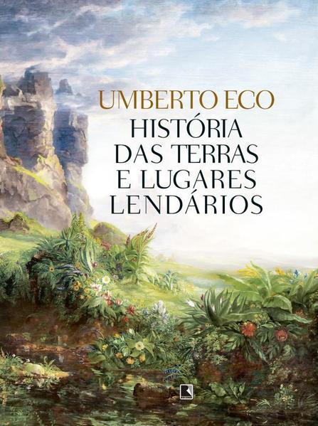 Histórias das Terras e Lugares Lendários, livro de Umberto Eco