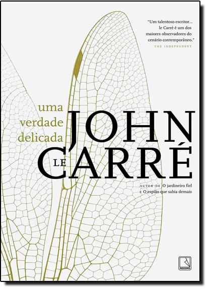 Verdade Delicada, Uma, livro de John Le Carré