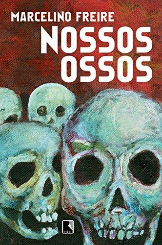 Nossos Ossos, livro de Marcelino Freire
