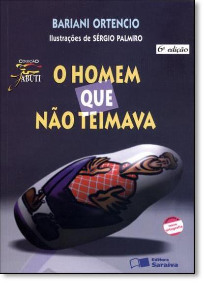 Homem Que Não Teimava, O - Coleção Jabuti, livro de Bariani Ortencio