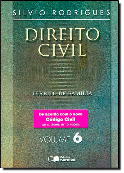 Direito Civil: Direito de Familia - Vol.6, livro de Silvio Rodrigues