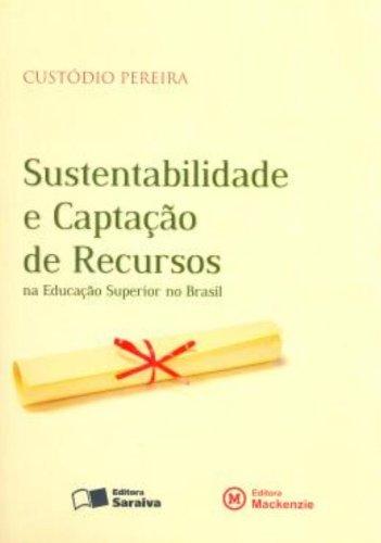 Sustentabilidade e captação de recursos no ensino superior no Brasil, livro de Custódio Pereira