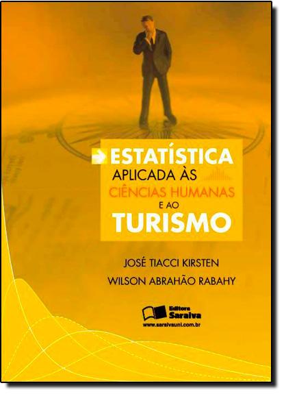 ESTATISTICA APLICADA AS CIENCIAS HUMANAS E AO TURISMO, livro de KIRSTEN