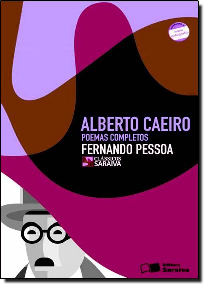 Alberto Caeiro: Poemas Completos, livro de Fernando Pessoa