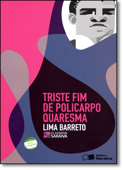 Triste Fim de Policarpo Quaresma - Clássicos Saraiva, livro de Lima Barreto