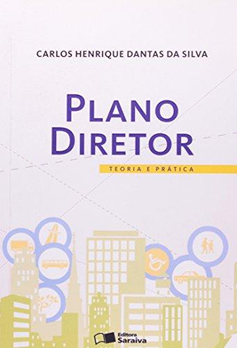 PLANO DIRETOR - TEORIA E PRATICA, livro de SILVA, CARLOS HENRIQUE DANTAS DA