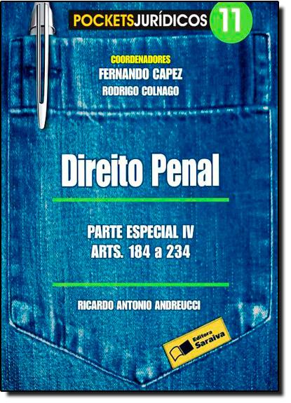DIREITO PENAL - PARTE ESPECIAL IV ARTS. 184 A 234 - COL. POCKETS JURIDICOS, livro de ANDREUCCI