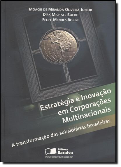 ESTRATEGIA E INOVACAO EM CORPORACOES MULTINACIONAIS, livro de BOEHE/ BORINI