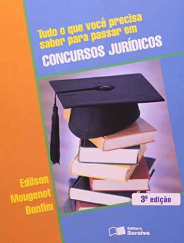 TUDO O QUE VOCE PRECISA SABER PARA PASSAR EM CONCURSOS JURIDICOS, livro de BONFIM