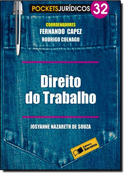 Direito do Trabalho - Vol.32 - Coleção Pockets Juridicos, livro de Fernando Capez