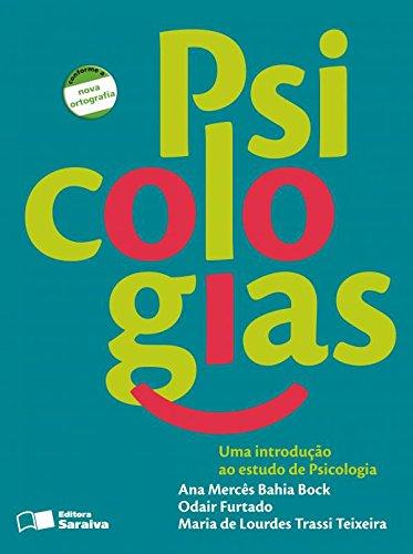 Psicologias: Uma Introdução ao Estudo de Psicologia, livro de Ana Mercês Bahia Bock