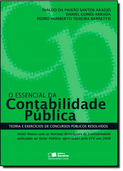 ESSENCIAL DA CONTABILIDADE PUBLICA, O, livro de ARRUDA / BARRETO / A