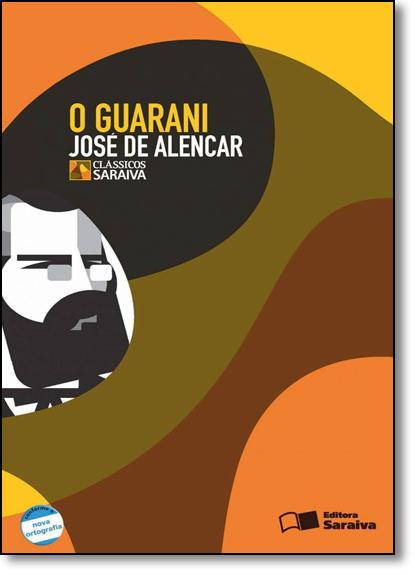 Guarani, O - Coleção Clássicos Saraiva, livro de José de Alencar